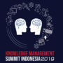 Knowledge Management Summit Indonesia 2019
